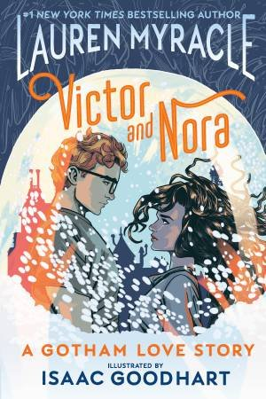 Victor and Nora: A Gotham Love Story by Lauren Myracle