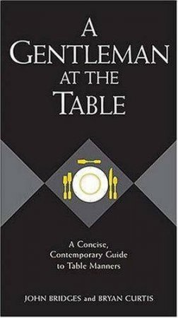 A Gentleman At The Table by John Bridges & Bryan Curtis
