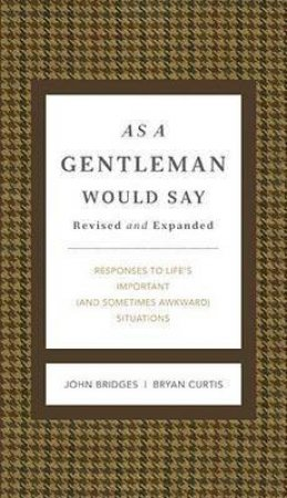 As A Gentleman Would Say by John & Curtis Bryan Bridges
