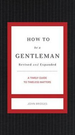 How To Be A Gentleman - Updated Edition