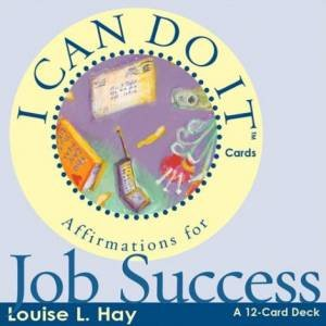 I Can Do It Cards: Job Success by Louise L Hay