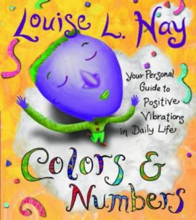 Colours & Numbers by Louise Hay