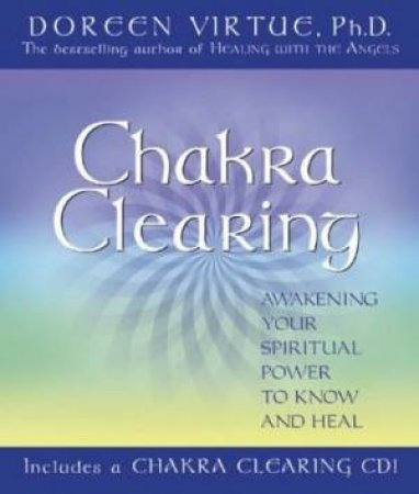 Chakra Clearing - Book & CD by Doreen Virtue