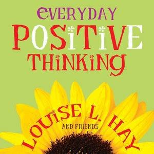 Everyday Positive Thinking by Louise L Hay