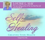 Self Healing: Creating Your Health - CD by Louise Hay