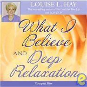 What I Believe And Deep Relaxation - CD
