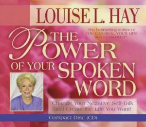 The Power Of Your Spoken Word - CD by Louise L Hay