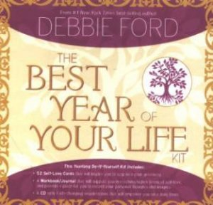 The Best Year Of Your Life Kit by Debbie Ford