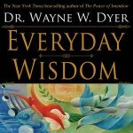 Everyday Wisdom by Dr Wayne Dyer