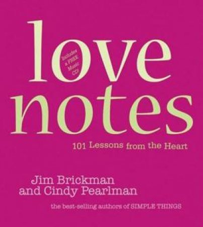 Love Notes: 101 Lessons From The Heart - With CD by Brickman & Pearl