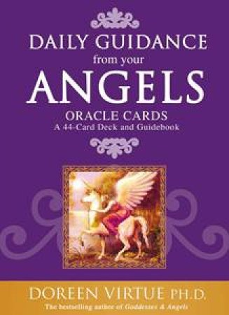 Daily Guidance From Your Angel Oracle Cards and Guidebook