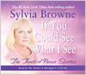If You Could See What I See CD by Sylvia Browne