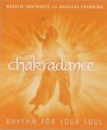 Chakradance - Book & CD by Natalie Southgate & Douglas Channing