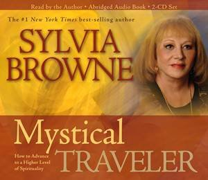 Mystical Traveller: How to Advance to a Higher Level of Spirituality