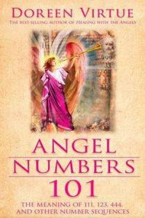 The Meaning of 111, 123, 444 and Other Number        Sequences by Doreen Virtue