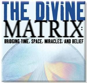 The Divine Matrix CD: Bridging Time, Space, Miracles, And Belief