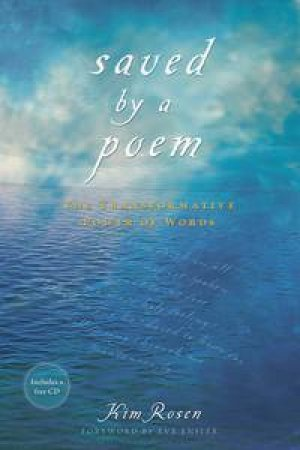 Saved by a Poem: The Transformative Power of Words plus CD by Kim Rosen