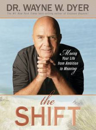Shift: Moving Your Life from Ambition to Meaning