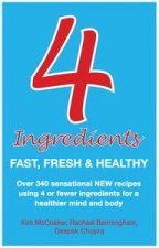 4 Ingredients Fast Fresh and Healthy