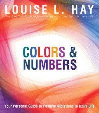 Colors and Numbers: Your Personal Guide to Positive Vibrations in Daily