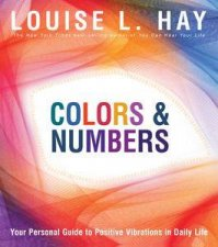 Colors and Numbers Your Personal Guide to Positive Vibrations in Daily