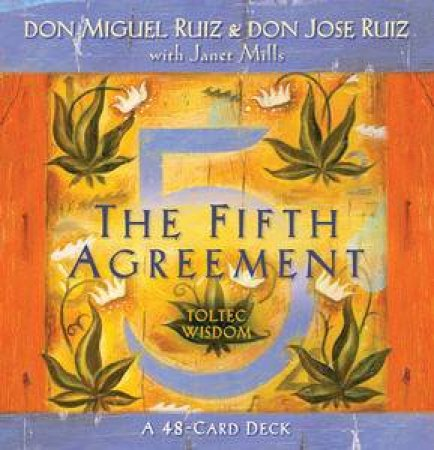 The Fifth Agreement Cards By Don Miguel Ruiz Don Jose Ruiz