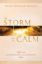 The Storm Before the Calm Book 1 in the Conversations with Humanity Series
