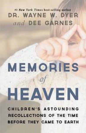 Memories of Heaven by Dr Wayne Dyer & Dee Garnes