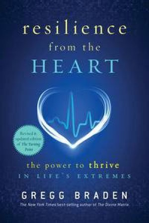 Resilience from the heart: The Power to Survive in Life's Extremes
