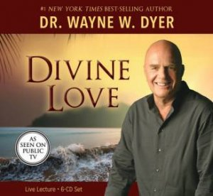 Divine Love by Wayne Dyer