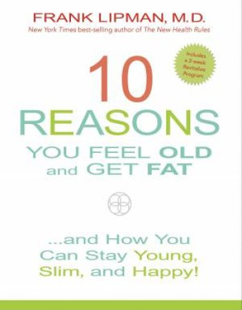 10 Reasons You Feel Old and Get fat by Frank Lipman