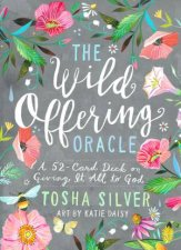 Wild Offering Oracle A 52Card Deck On Giving It All To God