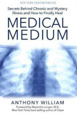 Medical Medium Secrets Behind Chronic And Mystery Illness And How To Finally Heal