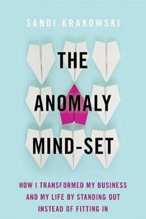 Anomaly Mind-Set by Sandi Krakowski