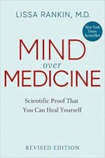 Mind Over Medicine Scientific Proof That You Can Heal Yourself