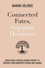 Connected Fates Separate Destinies