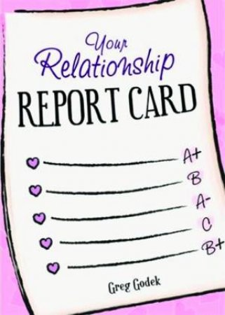 Your Relationship Report Card by Greg Godek