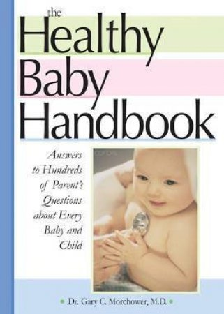Healthy Baby Handbook by Dr. Gary C. Morchower
