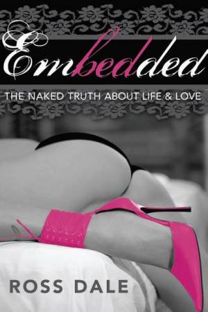 Embedded The Naked Truth About Life And Love