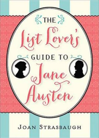 List Lover's Guide to Jane Austen by Joan Strasbaugh
