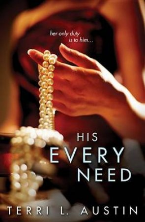 His Every Need by Terri Austin