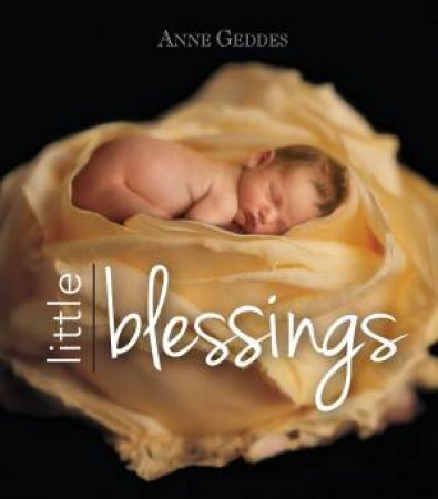 Anne Geddes Little Blessings