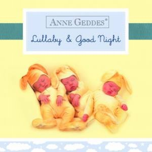 Anne Geddes: Lullaby and Good Night