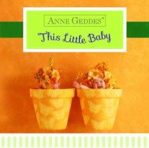 Anne Geddes: This Little Baby