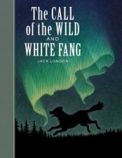 Sterling Unabridged Classics The Call Of The Wild And White Fang