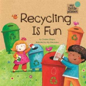 My Little Planet: Recycling is Fun by Charles Ghigna