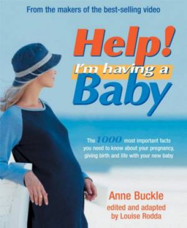Help! I'm Having A Baby by Anne Buckle & Louise Rodda