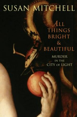 All Things Bright And Beautiful by Susan Mitchell