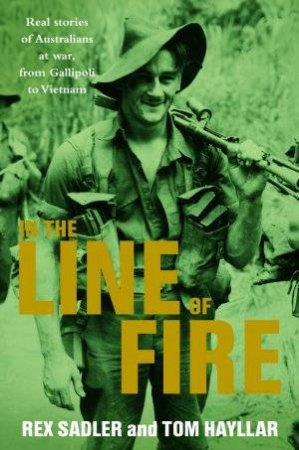 In The Line Of Fire by Rex Sadler & Tom Hayllar