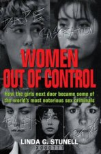 Women Out Of Control How The Girls Next Door Became Some Of The Worlds Most Notorious Sex Criminals